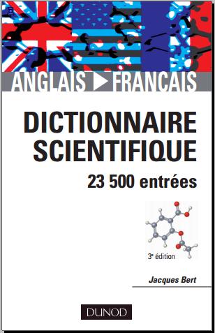 Dictionnaire scientifique : anglais-français 23 500 entrées - Jacques Bert