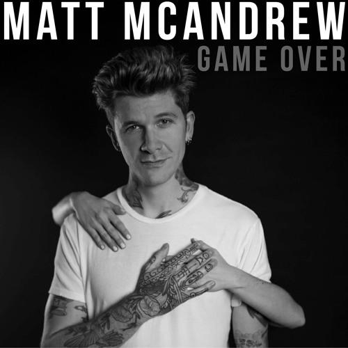 "Matt McAndrew Unveils New Single ""Game Over"""