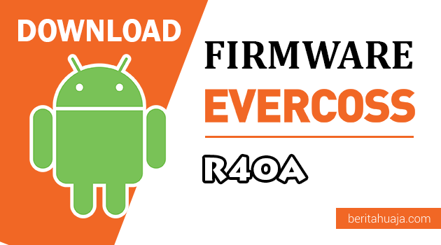 Download Firmware / Stock ROM Evercoss R40A / Winner T Ultra All Version