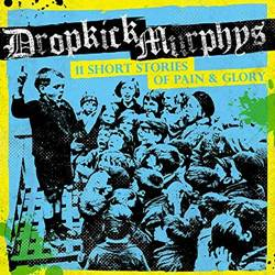 Dropkick Murphys - 11 Short Storys of Pain and Glory (2017) Full Album 320 Kbps