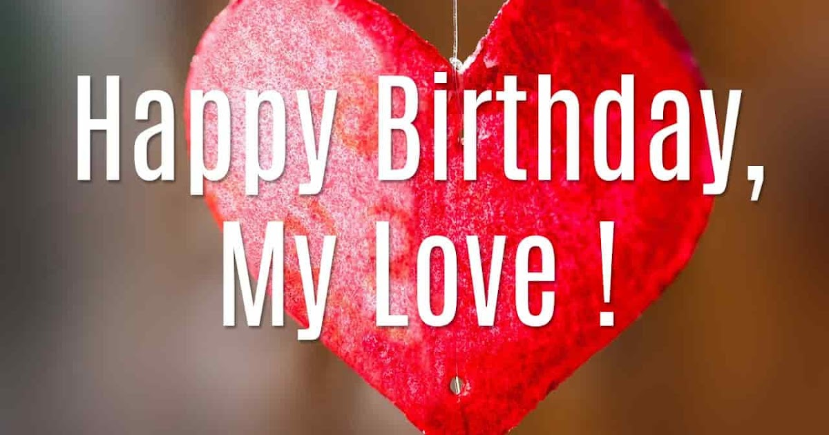 Happy birthday love whatsapp status