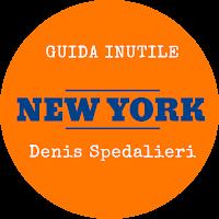 """Guida Inutile NEW YORK"" di Denis Spedalieri"