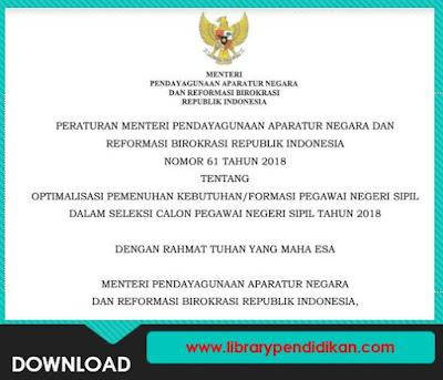 Permenpan Reformasi Birokrasi Republik Indonesia Nomor 61 Tahun 2018 Tentang Optimalisasi Pemenuhan Kebutuhan / Formasi PNS Dalam Seleksi CPNS Tahun 2018 - http://www.librarypendidikan.com/