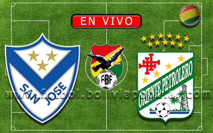 【En Vivo】San José vs Oriente Petrolero - Torneo Clausura 2019