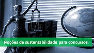 Noções de sustentabilidade para concursos públicos STJ 2018