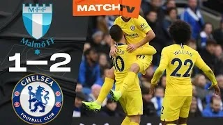 Malmo vs Chelsea 1-2 Football Highlights and Goals 2019