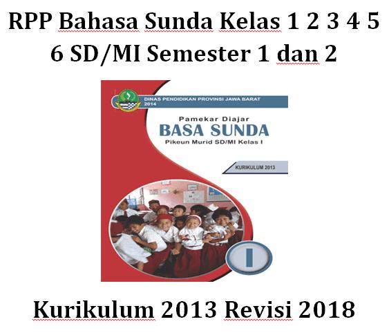 Rpp Bahasa Sunda Kelas 1 2 3 4 5 6 Sd Mi Semester 1 Dan 2 K 13 Revisi 2018