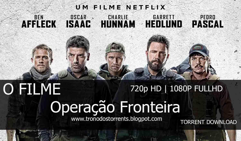[ Torrent Filme ] Operação Fronteira –  720p HD    1080p FULLHD Dual Áudio 5.1   Filme download Utorrent