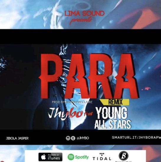 Jhybo ft Young All Stars - Para Remix (Trap Naija)