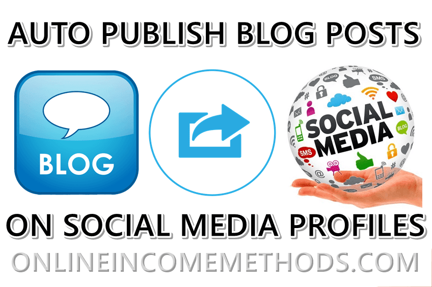 10 Ways To Auto Publish Blog Posts on Facebook, Google Plus & Twitter