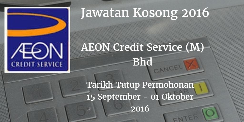 Jawatan Kosong AEON Credit Service (M) Bhd 15 September - 01 Oktober 2016