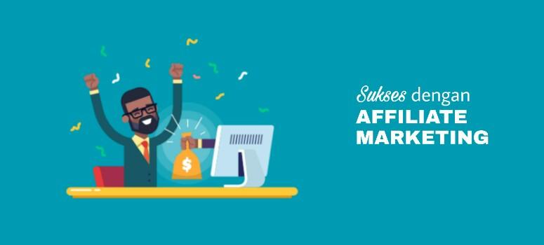Cara Menghasilkan Pendapatan Pasif yang Sukses dengan Affiliate Marketing