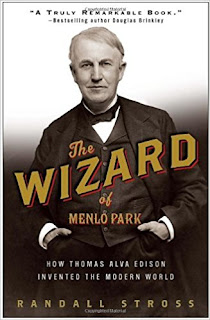 The Wizard of Menlo Park: How Thomas Alva Edison Invented the Modern World, Randall Stross