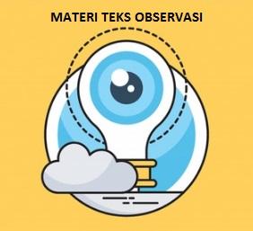 TEKS LAPORAN HASIL OBSERVASI: Pengertian, 2 Struktur, 3 Ciri, 9 Kaidah Kebahasaan, 5 Tujuan) + Contoh Teks Observasi Singkat