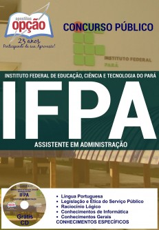 Apostila para cargo de Assistente em Administração - Concurso Instituto Federal Pará - IFPA