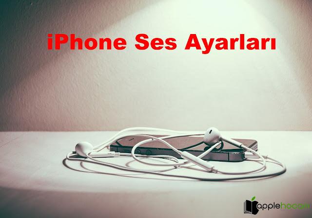 iPhone-Ses-Ayarlari