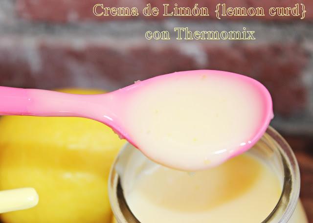 CREMA DE LIMÓN {LEMON CURD} CON THERMOMIX