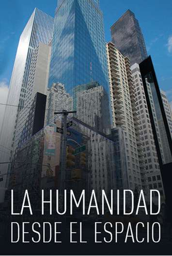 La Humanidad Desde el Espacio (2016) HD 720p Latino