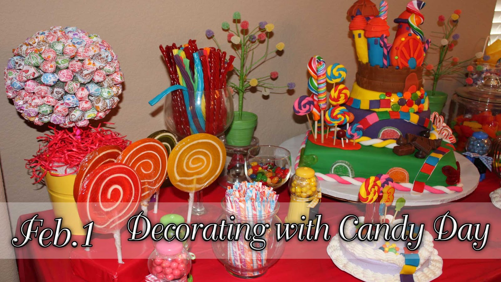 Every Day Is Special February 1 Decorating With Candy Day