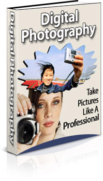 Digital Photography: Take Pictures Like a Pro!