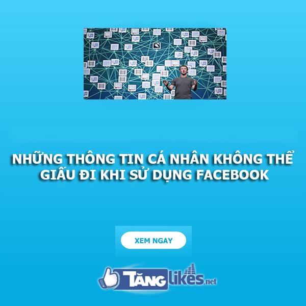 thong tin ca nhan khong the giau di su dung facebook