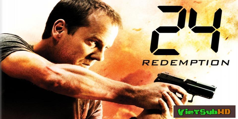 Phim 24 Giờ Sinh Tử: Chuộc Tội (24h Truy Sát) VietSub HD | 24: Redemption 2008