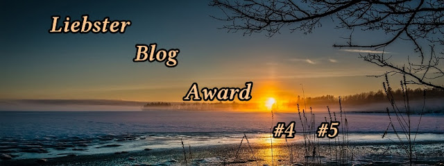Liebster Blog Award #4 #5