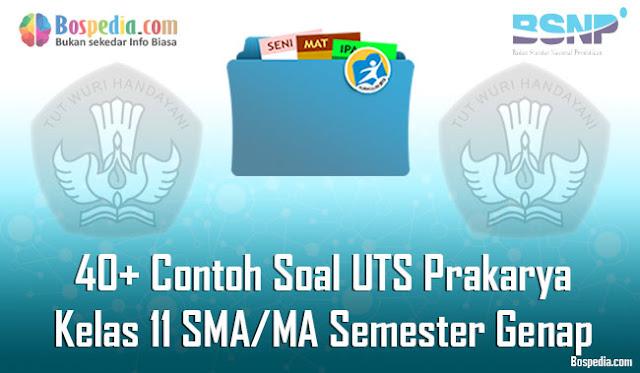 40+ Contoh Soal UTS Prakarya Kelas 11 SMA/MA Semester Genap Terbaru