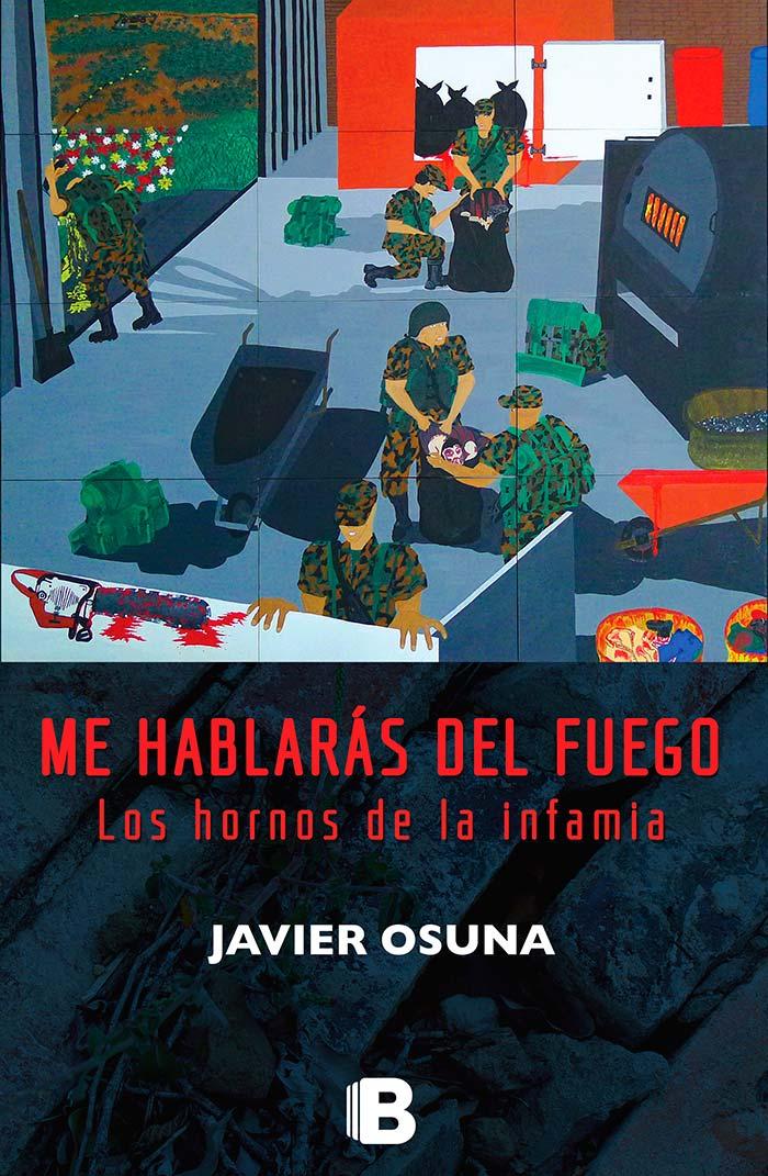 Portada de Me hablarás del fuego (Los hornos de la infamia) de Javier Osuna