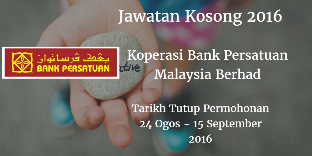 Jawatan Kosong Koperasi Bank Persatuan Malaysia Berhad 24 Ogos - 15 September 2016