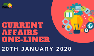Current Affairs One-Liner: 20th January 2020