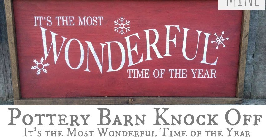 Pottery Barn Knock Off Quot It S The Most Wonderful Time Of The Year Quot Sign My Love 2 Create