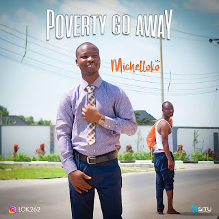 Michelloko – Poverty Go Away