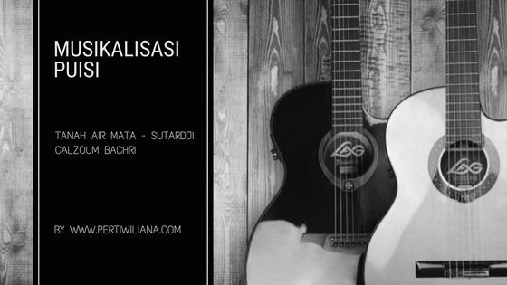 [Musikalisasi Puisi] Tanah Air Mata - Sutardji Calzoum Bachri