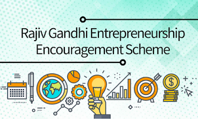 Rajiv Gandhi Entrepreneurship Encouragement Scheme