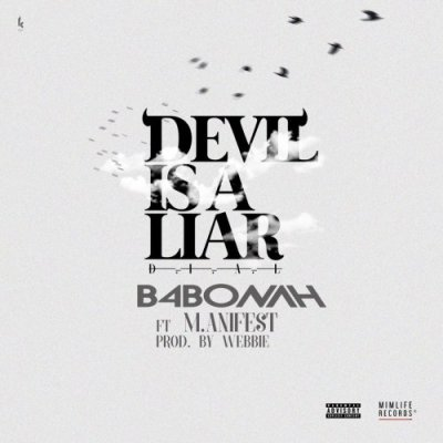 B4Bonah ft M.anifest – Devil Is A Liar (Remix)