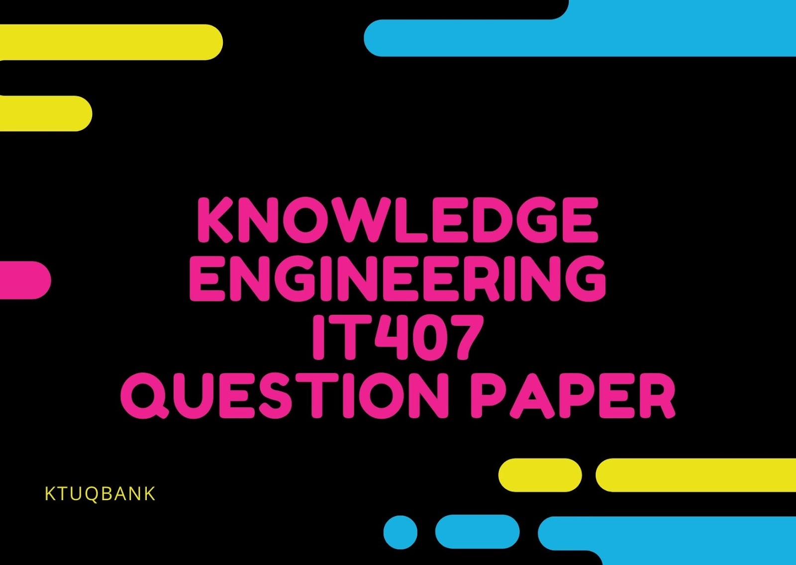 Knowledge Engineering | IT407 | Question Papers (2015 batch)