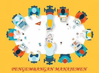 Pengertian Pengembangan Manajemen