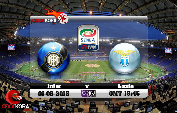مشاهدة مباراة لاتسيو وإنتر ميلان اليوم 1-5-2016 في الدوري الإيطالي