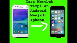 Cara Merubah Tampilan Android Menjadi Iphone 1