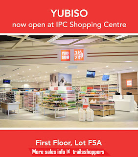 New YUBISO Outlet at IPC Shopping Centre