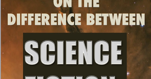The Difference Between Science Fiction and Fantasy?