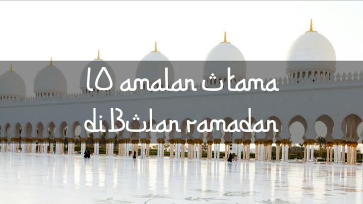 amalan yang paling utama si bulan ramadan 2018