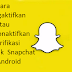 Cara mengaktifkan atau menonaktifkan verifikasi masuk Snapchat di Android
