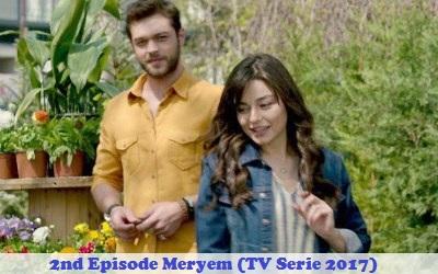 Episode 2 Meryem (TV Serie 2017) | Full Synopsis