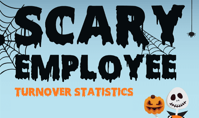Be Afraid! Scary Employee Turnover Statistics