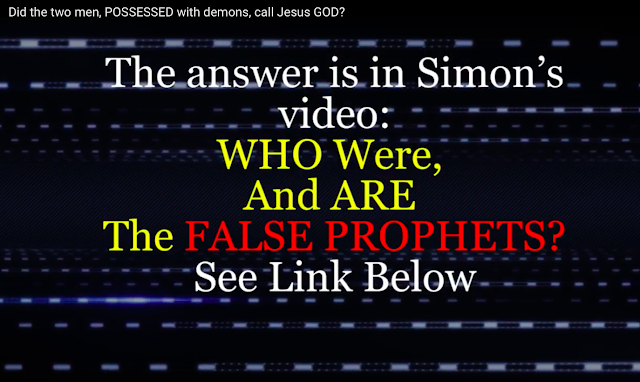 WHY CAN'T PEOPLE, Who TEACH JESUS IS GOD, UNDERSTAND THE SIMPLE, BIBLICAL FACTS?      The answer is in Simon's video: WHO Were, And ARE The FALSE PROPHETS?