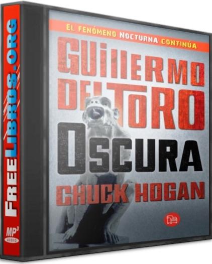 Oscura – Guillermo Del Toro y Chuck Hogan [AudioLibro]