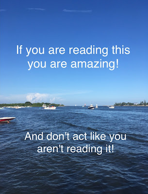 If you are reading this you are amazing and don't act like you are aren't reading it. Be you, be amazing, be you-nique, be unique, amazing the way you are, thank you, quote, saying, Ft. Pierce Cove, Florida, boats, blue sky and blue waters