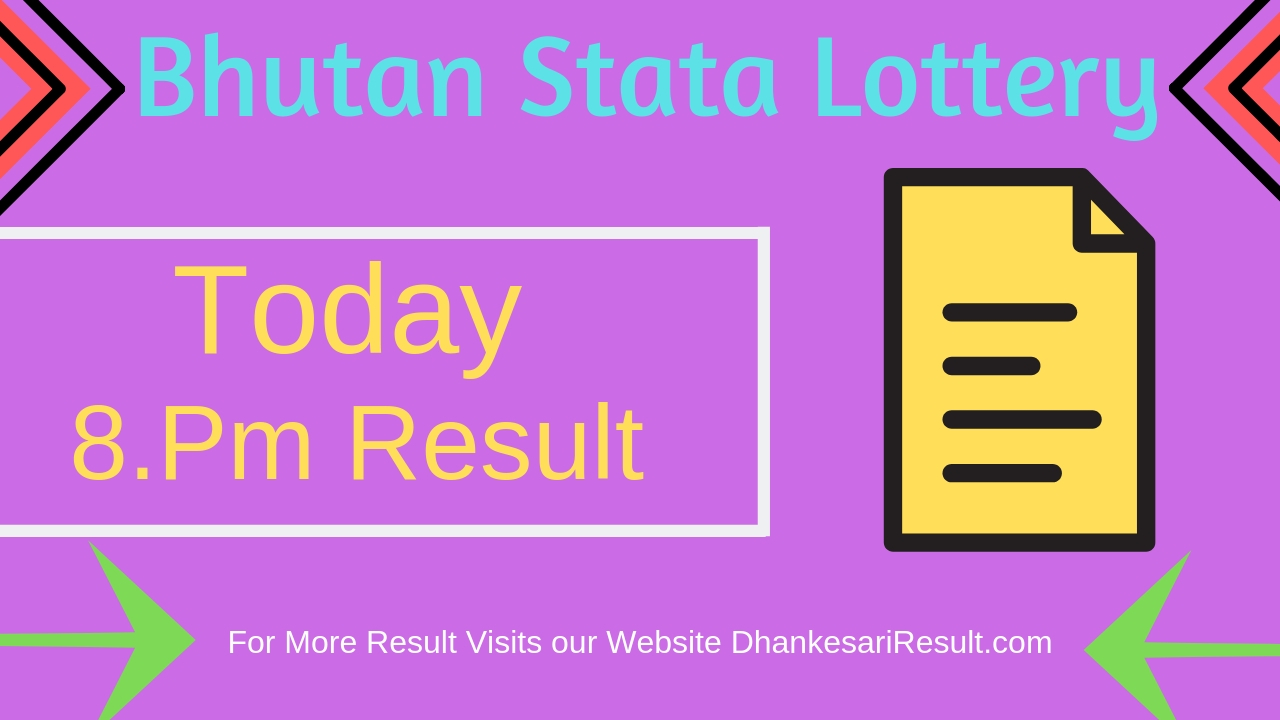 Bhutan State Lottery 04/04/2019 8 Pm Result Download